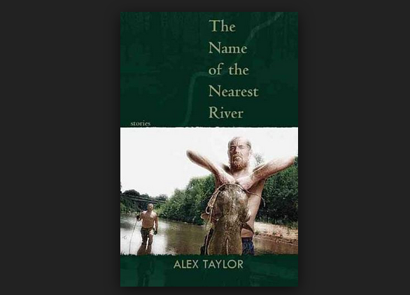 Buy The Name Of The Nearest River By Alex Taylor Book