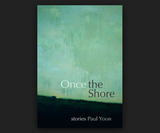 Buy Once The Shore By Paul Yoon Book
