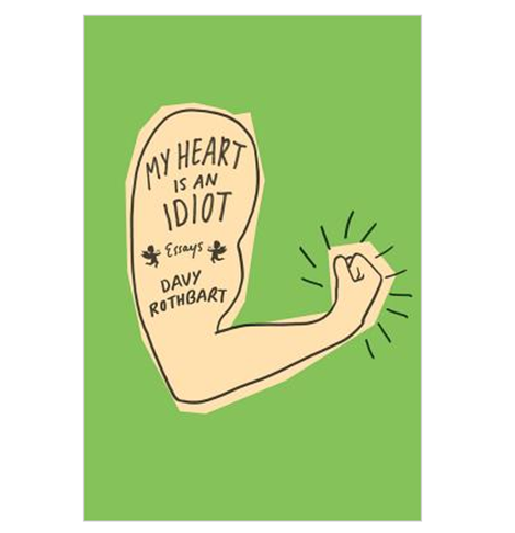 Buy My Heart Is an Idiot: Essays (Hardcover) By Davy Rothbart Book