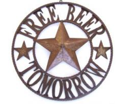 Free Beer Tomorrow Iron Sign 21 Inches Diameter