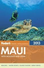 Fodor's Maui 2013: with Molokai and Lanai.