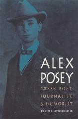 Alex Posey Daniel F. Littlefield Jr. Book