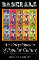 Baseball An Encyclopedia of Popular Culture Edward