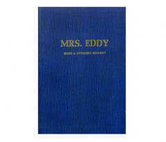 Mrs. Eddy: Her Life, Her Work, and Her Place in