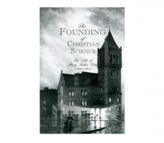 The Founding of Christian Science (1888-1900) Book