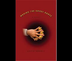 Making the Ghost Dance: A Novel Book