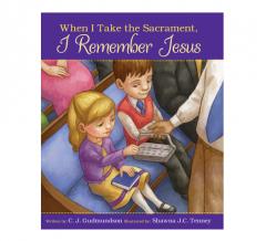 When I Take the Sacrament, I Remember Jesus