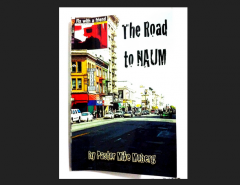 The Road to NAUM by Pastor Mike Moberg Book