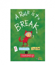 A Rule Is To Break: A Child's Guide to