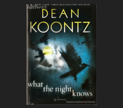 What the Night Knows: a Novel by Dean Koontz Book
