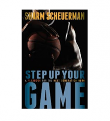 Step Up Your Game by Sharm Scheuerman (Softcover)