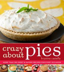Crazy About Pies: More than 150 Sweet &