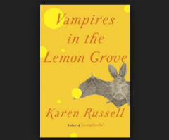 Vampires in the Lemon Grove: Stories By Russell,