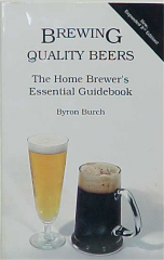 Brewing Quality Beers By: Byron Burch Book
