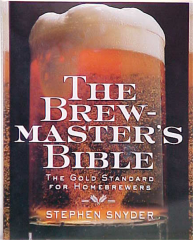 The Brewmaster's Bible By: Stephen Snyder
