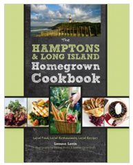 The Hamptons and Long Island Homegrown Cookbook: