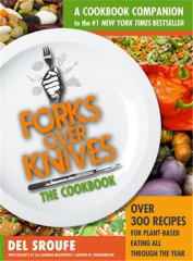 Forks Over Knives the Cookbook : Over 300 Recipes