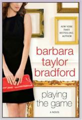 Playing The Game Barbara Taylor Bradford