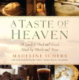 A Taste of Heaven: A Guide to Food and Drink Made