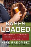 Bases Loaded: The Inside Story of the Steroid Era