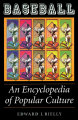 Baseball An Encyclopedia of Popular Culture Edward J. Rielly Book