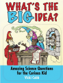 What's the Big Idea?: Amazing Science Questions for the Curious Kid Book