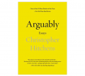 Arguably: Essays by Christopher Hitchens Book