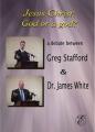 Jesus Christ: God or a god? A debate between Greg Stafford and Dr. James White DVD