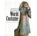Illustrated Encyclopedia Of World Costume Book