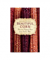 Beautiful Corn: America's Original Grain from Seed to Plate Paperback
