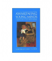 Awakening Young Minds Perspectives on Education Compiled by Denise D. Nessel Book