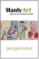 Manly Art George Kimball Book