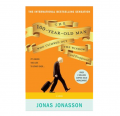 The 100-Year-Old Man Who Climbed Out the Window and Disappeared (Paperback) By Jonas Jonasson Book