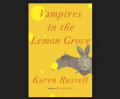 Vampires in the Lemon Grove: Stories By Russell, Karen Book