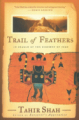 Book Trail of Feathers In Search of the Birdmen of Peru Tahir Shah
