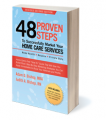 """48 Proven Steps to Successfully Market Your Home Care Services"" Handbook"